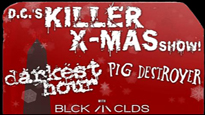 DC's Killer Xmas Show Feat Darkest Hour, Pig Destroyer + Black Clouds